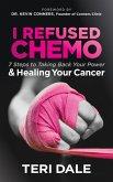 I Refused Chemo (eBook, ePUB)