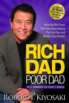 Rich Dad Poor Dad (eBook, ePUB) - Kiyosaki, Robert T.