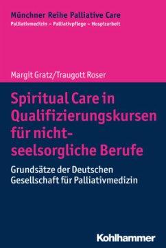 Spiritual Care in Qualifizierungskursen für nicht-seelsorgliche Berufe - Gratz, Margit; Roser, Traugott