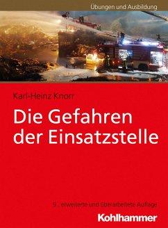 Die Gefahren der Einsatzstelle - Knorr, Karl-Heinz
