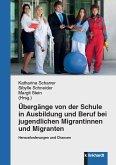 Übergänge von der Schule in Ausbildung und Beruf bei jugendlichen Migrantinnen und Migranten (eBook, PDF)