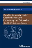 Geschichte matriarchaler Gesellschaften und Entstehung des Patriarchats