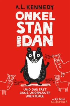 Onkel Stan und Dan und das fast ganz ungeplante Abenteuer / Onkel Stan und Dan Bd.1 - Kennedy, A. L.