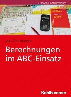 Berechnungen im ABC-Einsatz - Christiansen, Jens