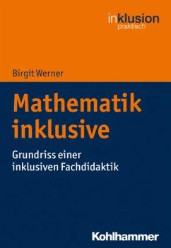 Mathematik inklusive - Werner, Birgit