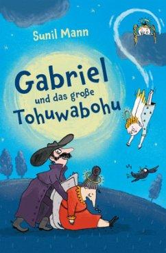 Gabriel und das große Tohuwabohu - Mann, Sunil