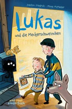 Lukas und die Meckerschweinchen - Friedrich, Joachim; McMaster, Minna