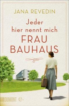 Jeder hier nennt mich Frau Bauhaus (eBook, ePUB)