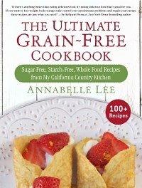 The Ultimate Grain-Free Cookbook (eBook, ePUB)