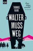 Walter muss weg / Frau Huber ermittelt Bd.1 (eBook, ePUB)