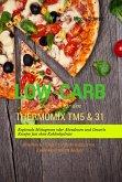 Low-Carb Kochbuch für den Thermomix TM5 & 31 Regionale Mittagessen oder Abendessen und Desserts Rezepte fast ohne Kohlenhydrate Abnehmen - Diät - Gewicht reduzieren - Kohlenhydratarm kochen (eBook, ePUB)