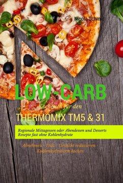 Low-Carb Kochbuch für den Thermomix TM5 & 3...