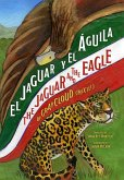 El Jaguar y el Águila/The Jaguar and the Eagle (eBook, ePUB)