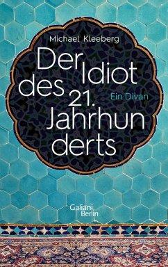 Der Idiot des 21. Jahrhunderts (eBook, ePUB) - Kleeberg, Michael
