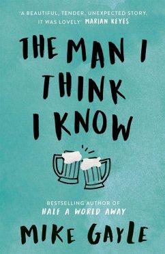 The Man I Think I Know (eBook, ePUB) - Gayle, Mike