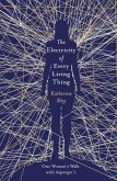 The Electricity of Every Living Thing (eBook, ePUB)