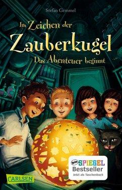 Das Abenteuer beginnt / Im Zeichen der Zauberkugel Bd.1 - Gemmel, Stefan