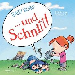 Baby Blues: ... und Schnitt! - Kirkman, Rick; Scott, Jerry