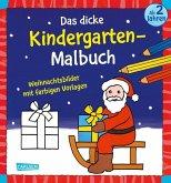Das dicke Kindergarten-Malbuch: Weihnachtsbilder mit farbigen Vorlagen