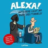 Alexa! Aktiviere Licht am Ende des Tunnels!