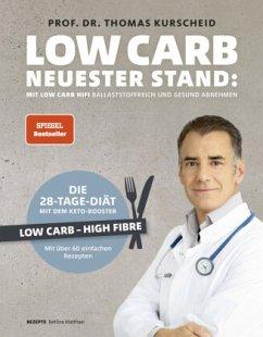 Low Carb - Neuester Stand: mit Low Carb HiFi ballaststoffreich und gesund abnehmen - Kurscheid, Thomas; Matthaei, Bettina