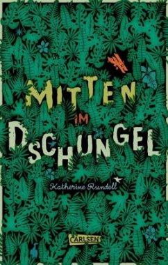 Mitten im Dschungel - Rundell, Katherine