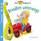 Baby Pixi (unkaputtbar) 66: Mein Baby-Pixi-Buggybuch: Draußen unterwegs