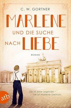 Marlene und die Suche nach Liebe - Gortner, C. W.