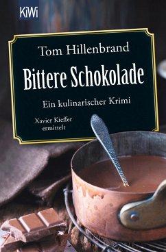 Bittere Schokolade / Xavier Kieffer Bd.6 - Hillenbrand, Tom