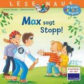 Max sagt Stopp! / Lesemaus Bd.109