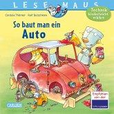 So baut man ein Auto / Lesemaus Bd.140