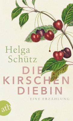 Die Kirschendiebin - Schütz, Helga