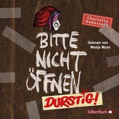Durstig! / Bitte nicht öffnen Bd.3 (2 Audio-CDs) - Habersack, Charlotte
