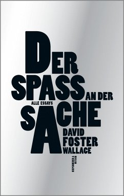 Der Spaß an der Sache - Wallace, David Foster