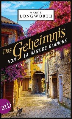 Das Geheimnis von La Bastide Blanche - Longworth, Mary L.