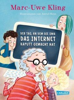 Der Tag, an dem die Oma das Internet kaputt gemacht hat - Kling, Marc-Uwe