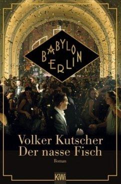 Der nasse Fisch / Kommissar Gereon Rath Bd.1 (Filmausgabe) - Kutscher, Volker