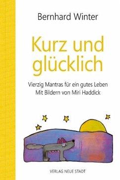 Kurz und glücklich - Winter, Bernhard