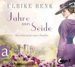 Jahre aus Seide / Das Schicksal einer Familie Bd.1 (3 MP3-CDs) - Renk, Ulrike