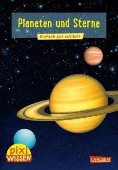 Planeten und Sterne / Pixi Wissen Bd.10 - Wittmann, Monika