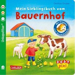 Baby Pixi (unkaputtbar) 69: Mein Lieblingsbuch vom Bauernhof - Gruber, Denitza