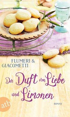 Der Duft von Liebe und Limonen - Flumeri, Elisabetta; Giacometti, Gabriella