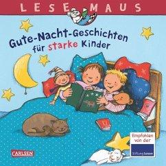Gute-Nacht-Geschichten für starke Kinder - Tielmann, Christian; Rudel, Imke; Choinski, Sabine; Krümmel, Gabriela; Wagenhoff, Anna; Schneider, Liane