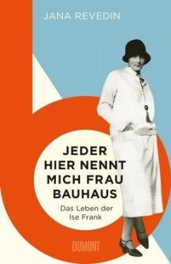 Jeder hier nennt mich Frau Bauhaus - Revedin, Jana
