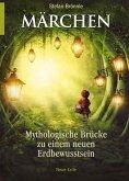 Märchen -Mythologische Brücke zu einem neuen Erdbewusstsein