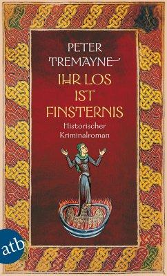 Ihr Los ist Finsternis - Tremayne, Peter