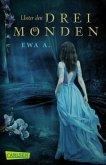 Unter den drei Monden / Monde-Saga Bd.1