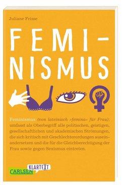 Carlsen Klartext: Feminismus - Frisse, Juliane