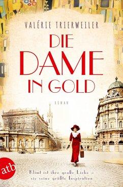 Die Dame in Gold / Mutige Frauen zwischen Kunst und Liebe Bd.7 - Trierweiler, Valérie