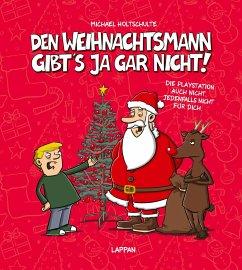 Den Weihnachtsmann gibt's ja gar nicht! - Holtschulte, Michael